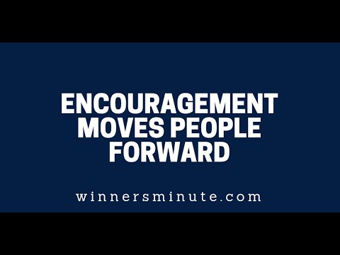 Encouragement Moves People Forward  The Winner's Minute With Mac Hammond