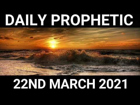 Daily Prophetic 22 March 2021 6 of 7