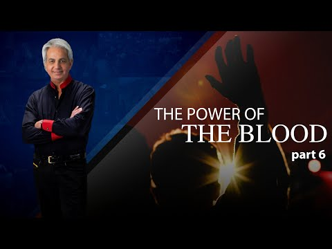 The Glorious Power of the Blood of Jesus! - Part 6