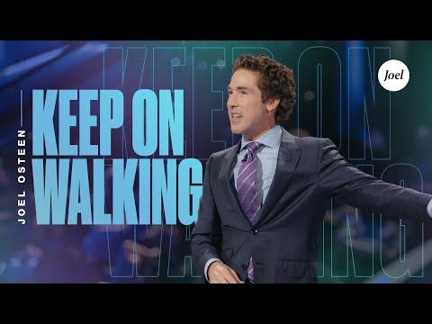 Keep On Walking  Joel Osteen