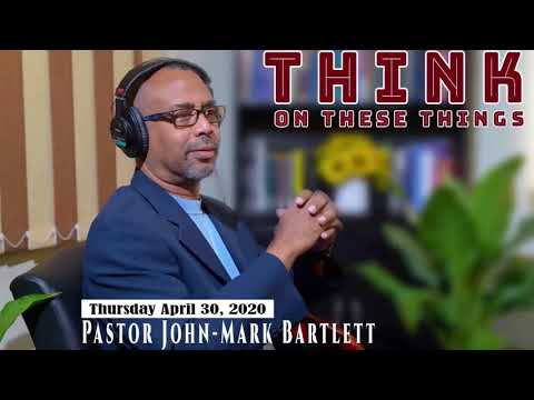 Think on These Things - April 30, 2020