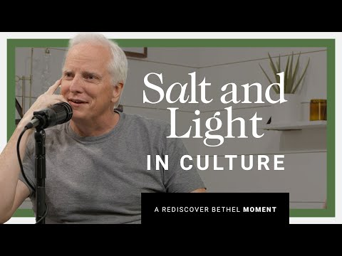 Salt and Light in Culture  Rediscover Bethel