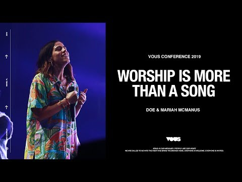 Worship is More Than a Song  VOUS Conference  2019 Breakout with DOE & Mariah McManus