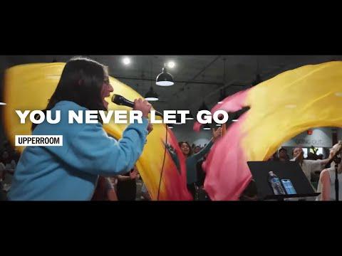You Never Let Go - UPPERROOM