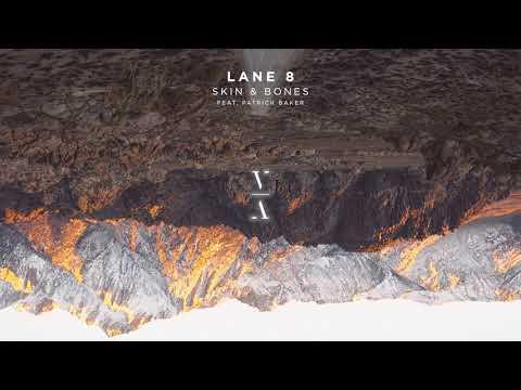 Lane 8 - Skin & Bones feat. Patrick Baker - UCozj7uHtfr48i6yX6vkJzsA