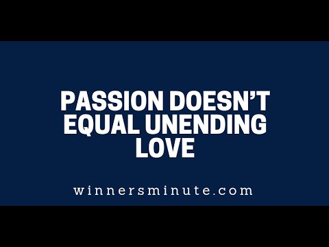 Passion Doesnt Equal Unending Love  The Winner's Minute With Mac Hammond