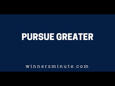 Pursue Greater  The Winner's Minute With Mac Hammond