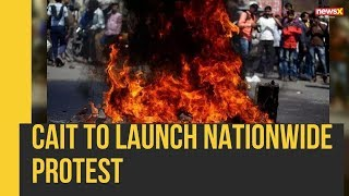 CAIT to Launch Nationwide Protest to Boycott Chinese Goods |NewsX