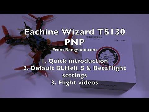 Eachine Wizard TS130 - Part 1 - UCWgbhB7NaamgkTRSqmN3cnw