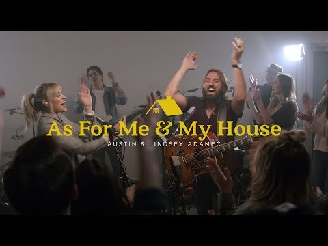 As For Me And My House - Austin & Lindsey Adamec (Official Live Video)