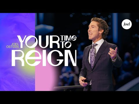 Your Time To Reign  Joel Osteen