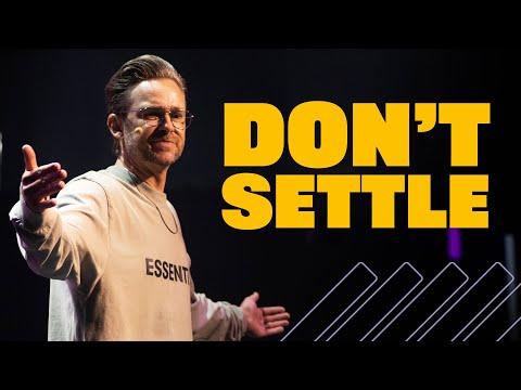 Don't Settle  Pastor Shaun Nepstad  Hope City