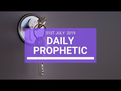 Daily Prophetic 31 July 2019 Word 3