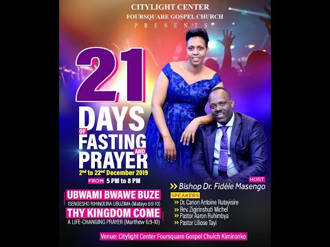 FOURSQUARE TV - DAY 11  OF 21 DAYS OF FASTING AND PRAYERS - THY KINGDOM COME