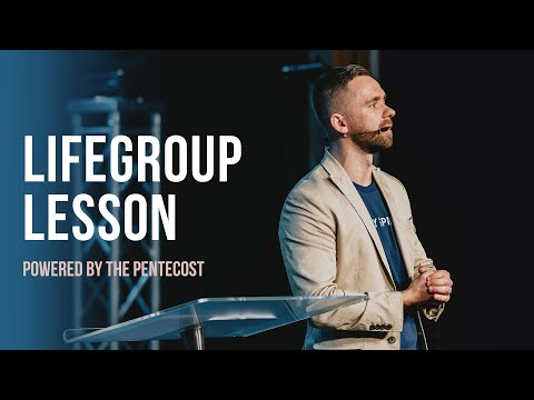Life Group Lesson - Powered by the Pentecost (2020)