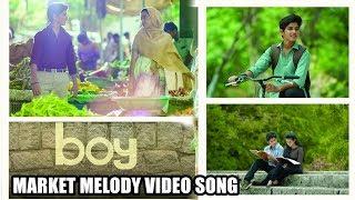 Boy Movie Songs || Market Melody Video Song || Lakshya Sinha, Sahiti || 2019