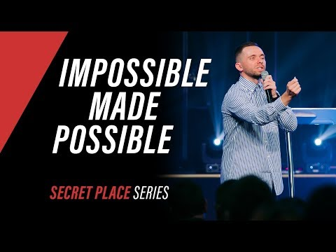 IMPOSSIBLE MADE POSSIBLE  Pastor Vlad