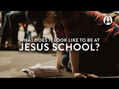 What does it look like to be at Jesus School?