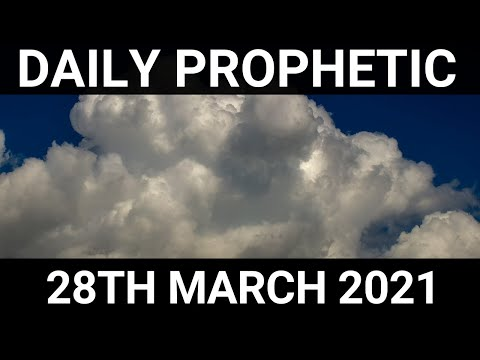 Daily Prophetic 28 March 2021 2 of 8