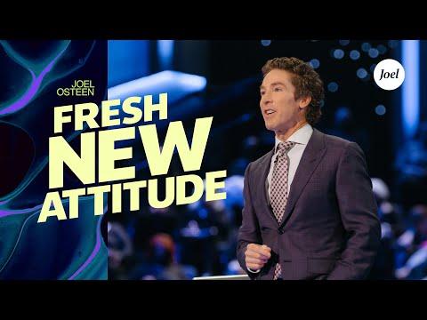 A Fresh New Attitude  Joel Osteen