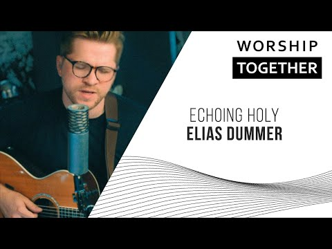 Echoing Holy // Elias Dummer // New Song Cafe