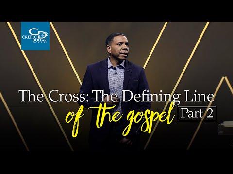 The Cross: The Defining Line Of The Gospel Pt. 2 - Episode 3