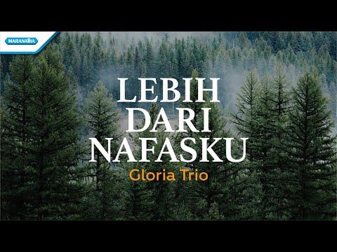Lebih Dari Nafasku - Gloria Trio (with lyric)