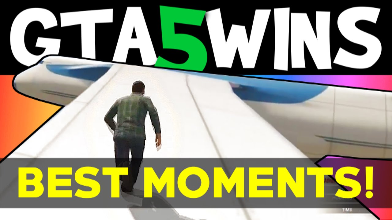 Gta 5 Wins Best Moments Funny Moments Gta 5 Stunts
