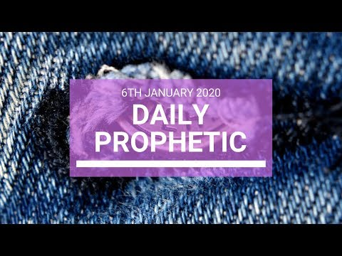 Daily Prophetic  6 January 2020 4 of 4