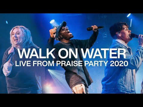 WALK ON WATER  Live From Praise Party 2020  Elevation Worship & ELEVATION RHYTHM