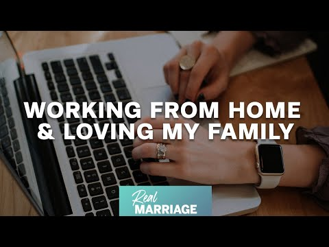 Working From Home & Still Loving My Family  Mark and Grace Driscoll
