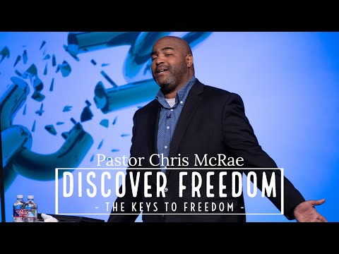 Discover Freedom  The Keys To Freedom  Chris McRae  Sojourn Church Carrollton Texas
