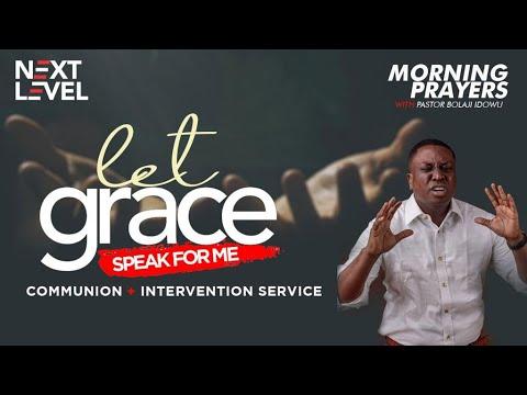 Next Level Prayers  Let Grace Speak For Me   Pst Bolaji Idowu  4th August 2021