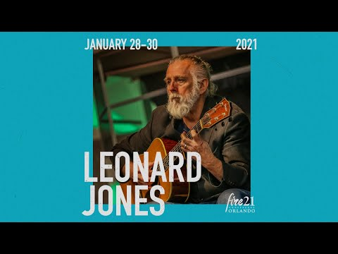 World-class musician Leonard Jones joins us for Fire21!
