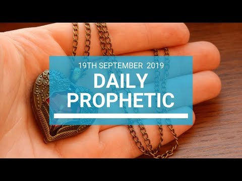 Daily Prophetic 19 September 2019 Word 1