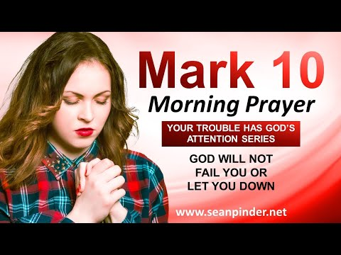 God Will NOT FAIL You or Let You Down - Morning Prayer