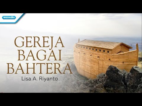 Gereja Bagai Bahtera - Lisa A. Riyanto (with lyric)