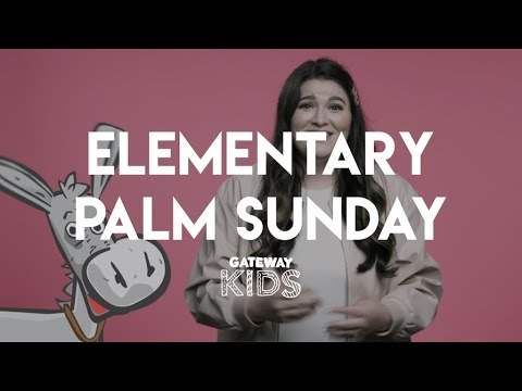 Elementary Palm Sunday Lesson  Apr 4-5