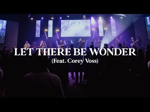 Let There Be Wonder (Live)  Corey Voss & Madison Street Worship