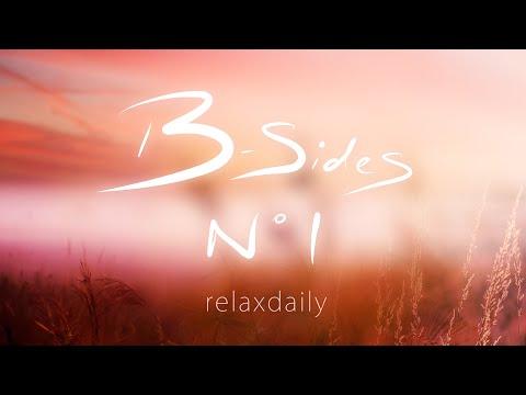 Background Music Instrumentals - relaxdaily - B-Sides N°1 - UCc9EzBNAtdnNiDrMw5CAxUw
