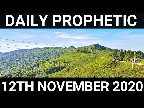 Daily Prophetic 12 November 2020 6 of 12 Subscribe for Daily Prophetic Words of encouragement