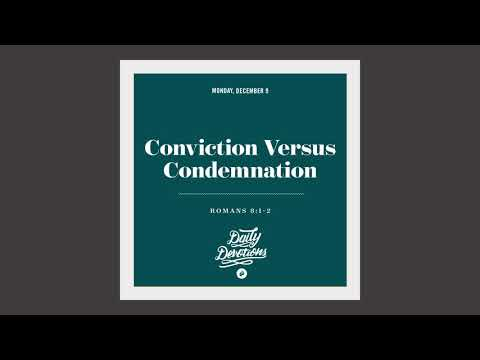 Conviction Versus Condemnation - Daily Devotion