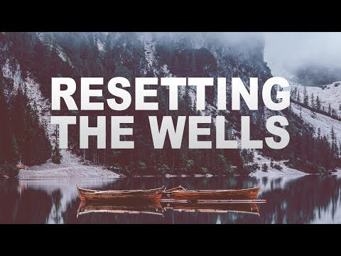 Resetting the Wells ( Art of Resetting you mind )