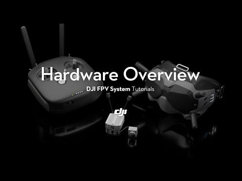 DJI FPV System | Hardware Overview - UClH0xVO3zOfYdGjoPU6S2hw