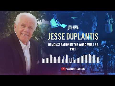 Demonstration in the Word Must Be, Part 1  Jesse Duplantis