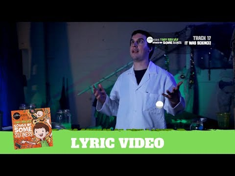 It Was Science! - Lyric Video (Songs of Some Silliness)