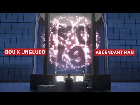 Bou x Unglued - Ascendant Man - UCw49uOTAJjGUdoAeUcp7tOg