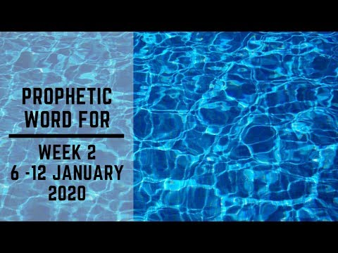 Prophetic Word for this week 6 - 12 January 2020