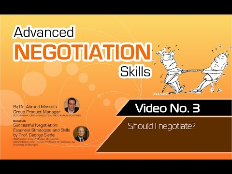 Advanced Negotiation Skills - Video No.: 3 - Should I Negotiate?