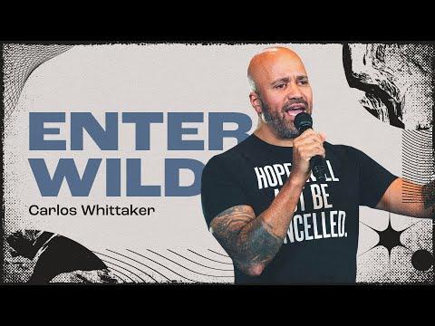 Enter Wild  Carlos Whittaker